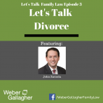 Let's Talk Family Law Podcast: Let's Talk Divorce