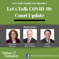 Let's Talk Family Law – Let's Talk COVID-19: Court Update