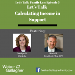 Let's Talk Family Law Podcast: Let's Talk Calculating Income in Support